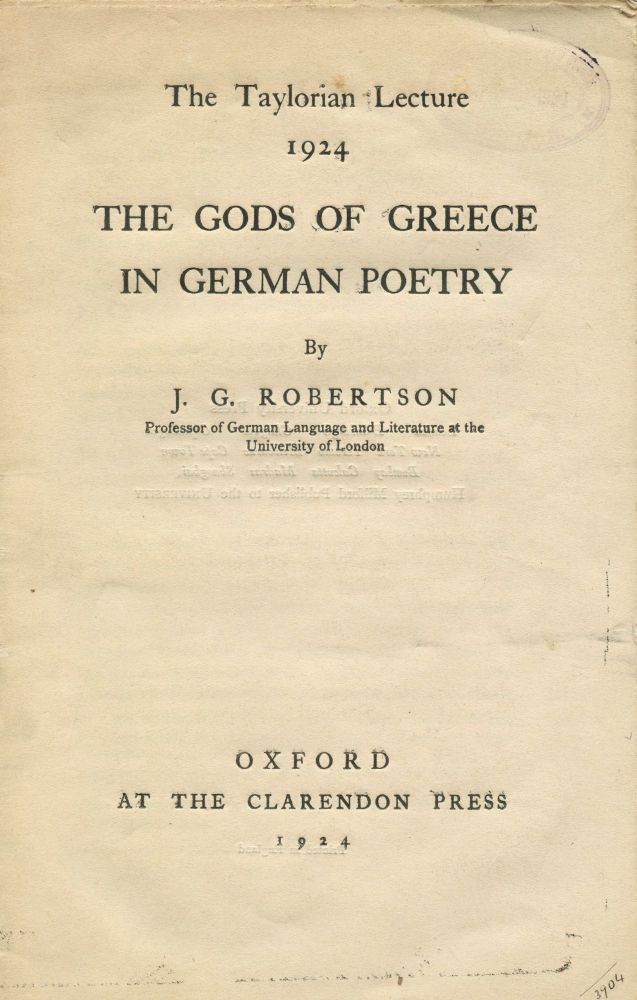 The Gods of Greece in German Poetry. J. G. ROBERTSON.