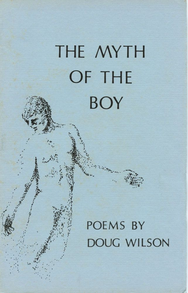 The Myth of the Boy. Doug WILSON.