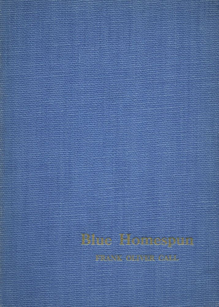 Blue Homespun. Frank Oliver CALL.