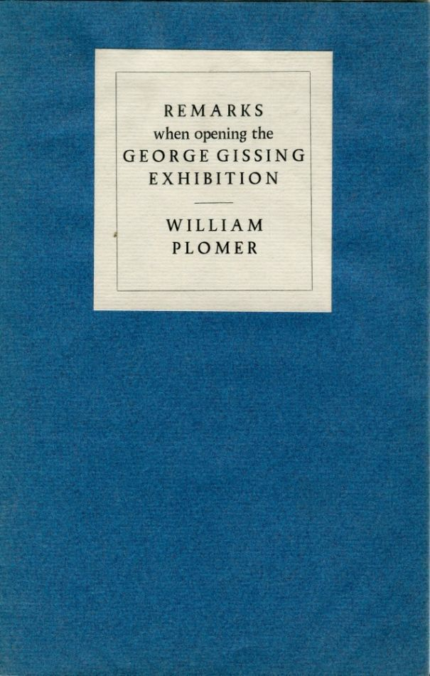 Remarks When Opening the George Gissing Exhibition. William PLOMER.