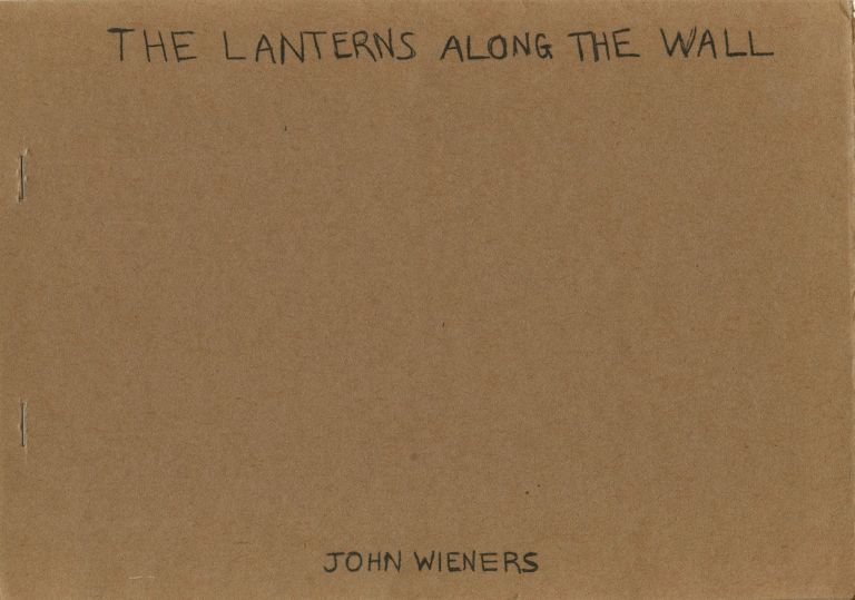 The Lanterns Along the Wall by John WIENERS on Elysium Press