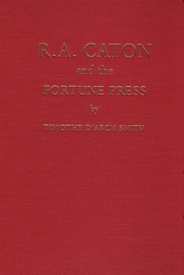 R.A. Caton and the Fortune Press. Timothy d'Arch SMITH.