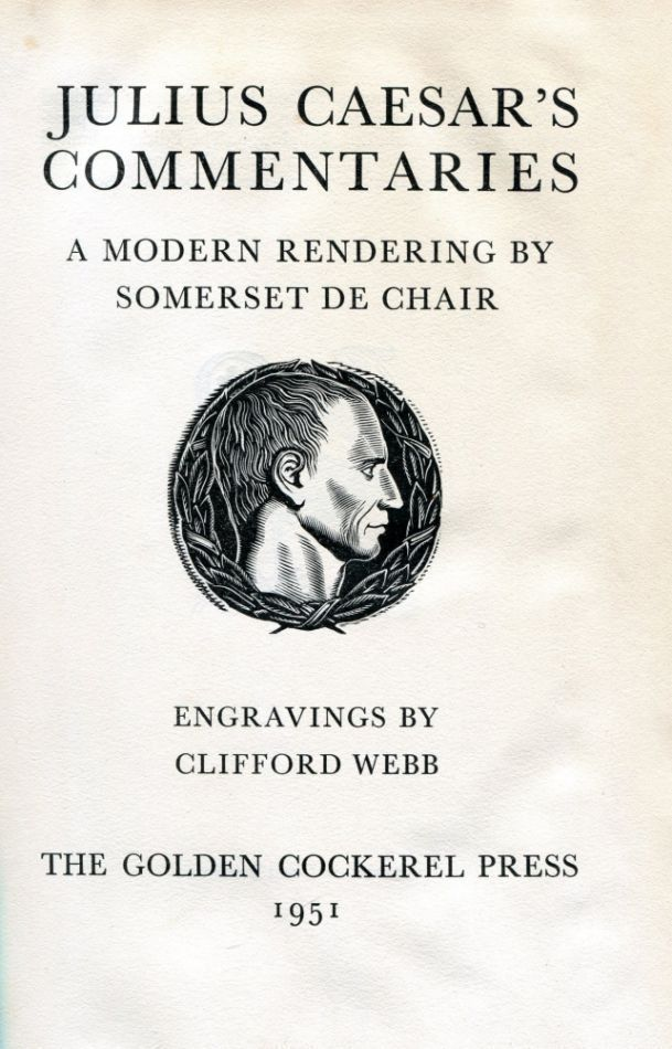 Julius Caesar's Commentaries- A Modern Rendering. Somerset CHAIR.