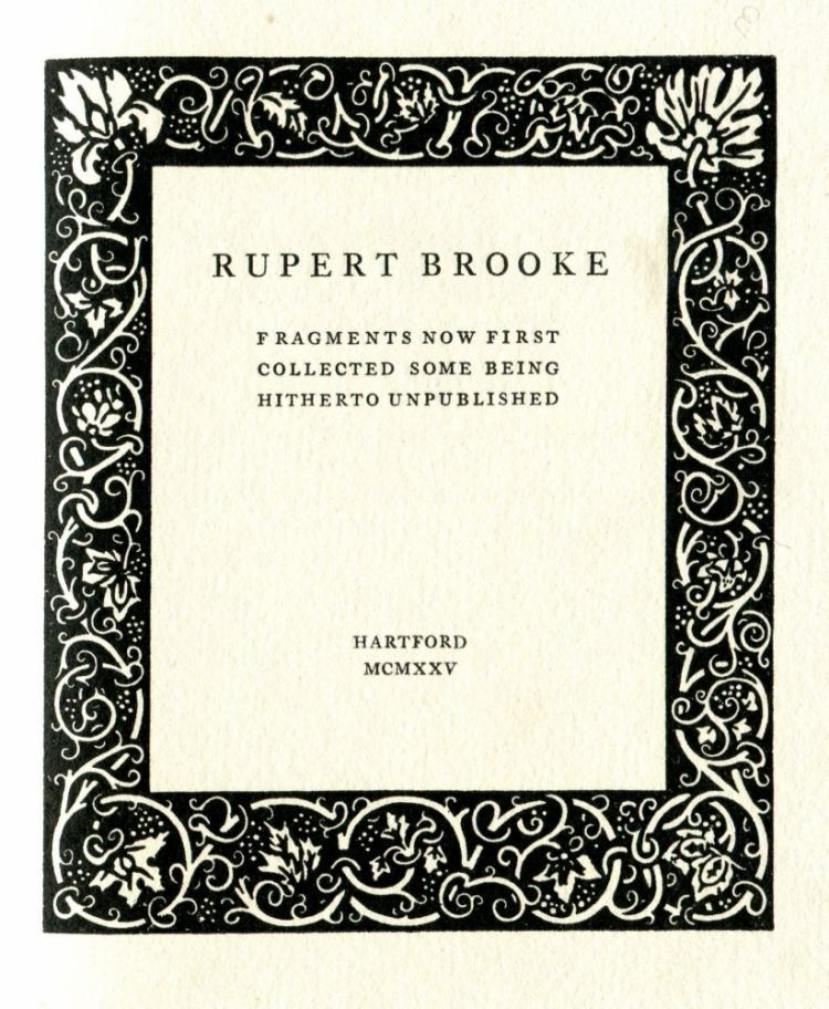 Fragments Now First Collected Some Being Hitherto Unpublished. Rupert BROOKE.