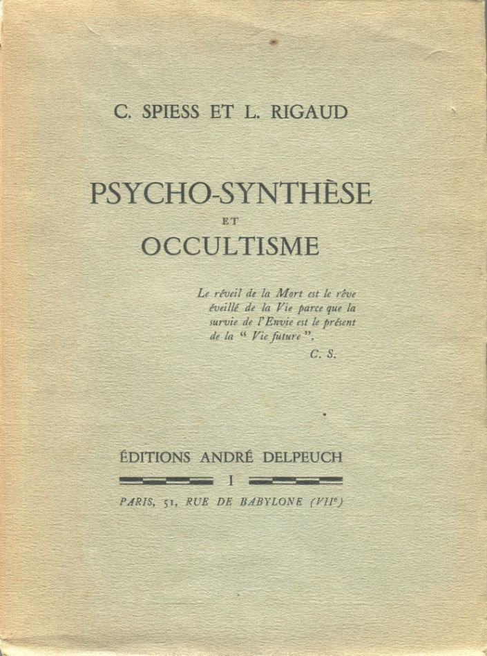 Psycho-Synthèse et Occultisme. Camille SPIESS, L. RIGAUD.