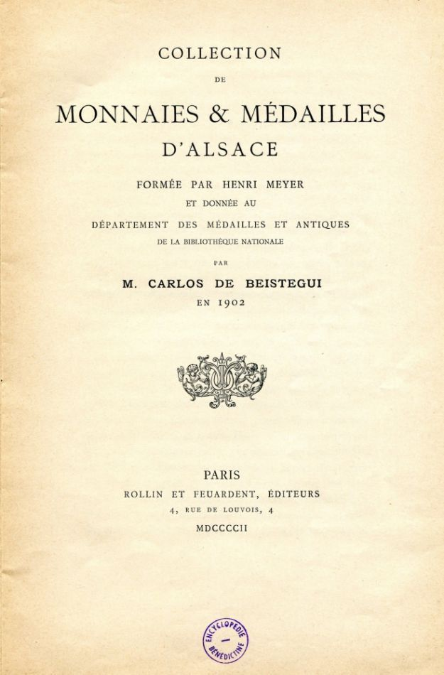 Collection of Monnaies & Médailles d'Alsace formée par Henri Meyer. Carlos de BEISTEGUI.
