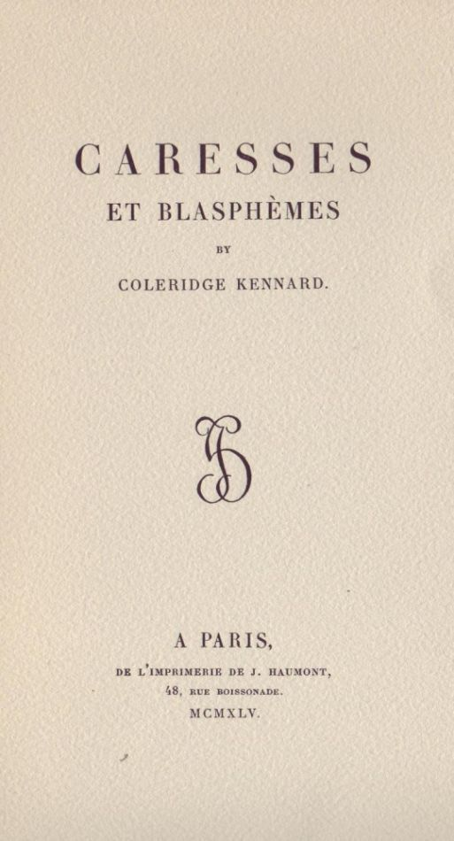 Caresses et Blasphèmes. Coleridge KENNARD, Sir Bart.