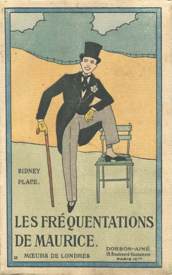 Les Frequentations de Maurice. Sidney PLACE, pseud. Xavier Marcel Boulestin.