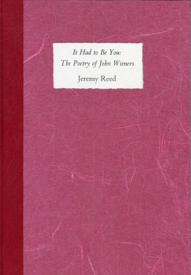 It Had to Be You: The Poetry of John Wieners. Jeremy REED, John WIENERS.