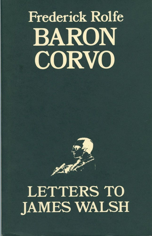 Letters to James Walsh. Frederick ROLFE, Baron Corvo.