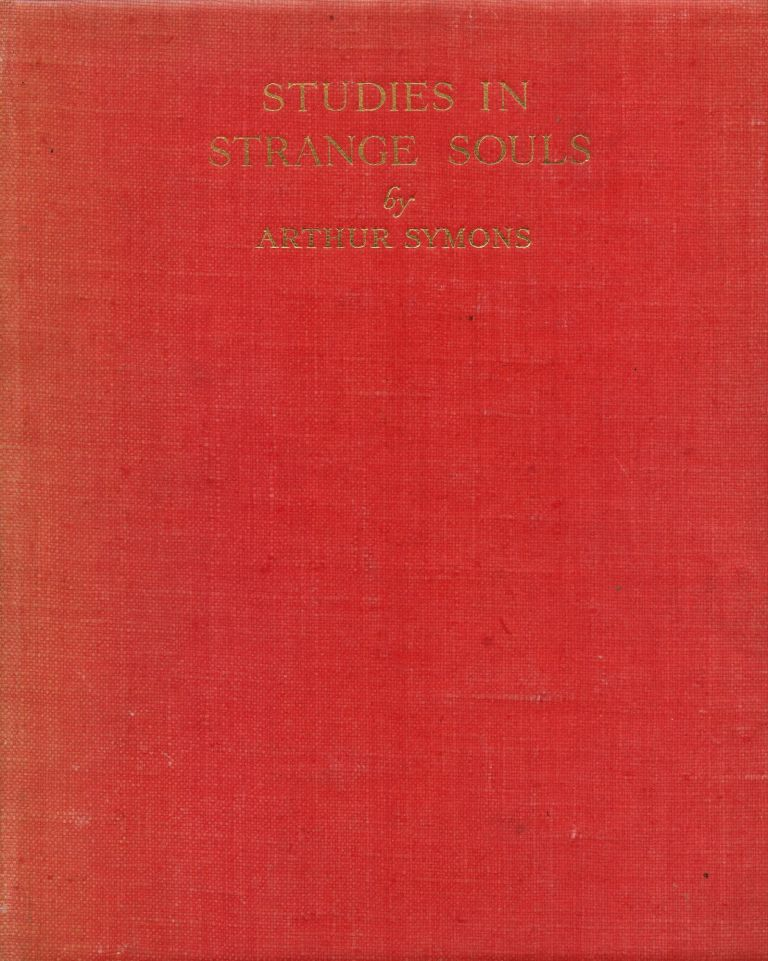 Studies in Strange Souls. A. SYMONS, Rossetti Swinburne.