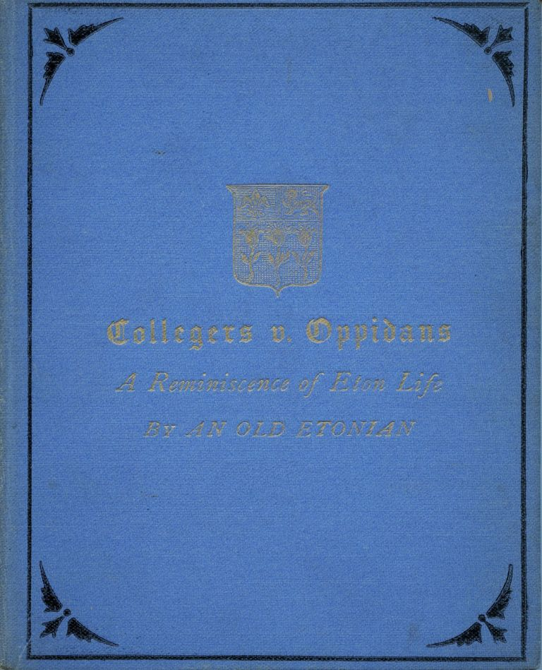 """Collegers v. Oppidans"" : a reminiscence of Eton life. E. C. GRENVILLE-MURRAY, ""An Old Etonian"""