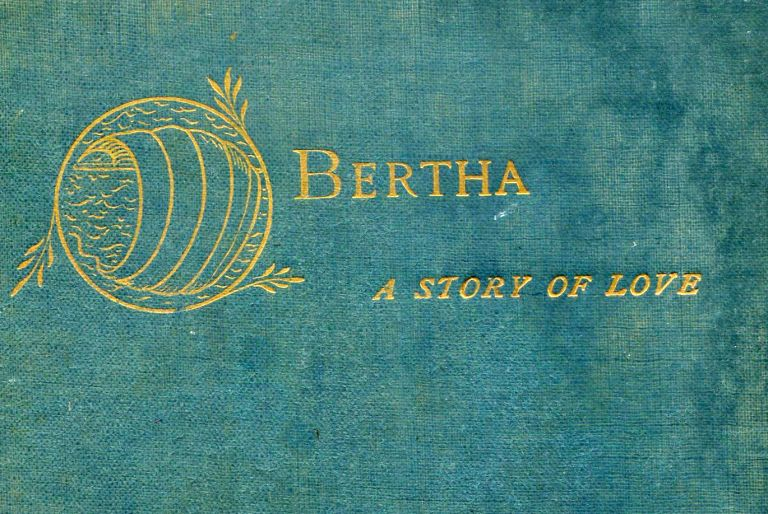 Bertha: a story of love. Charles SAYLE.