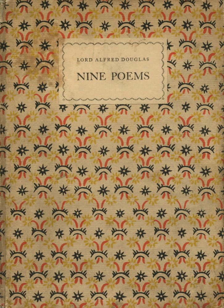 Nine Poems. Lord Alfred DOUGLAS.