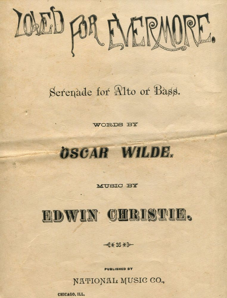 Loved For Evermore. Serenade for Alto or Bass. Oscar WILDE.