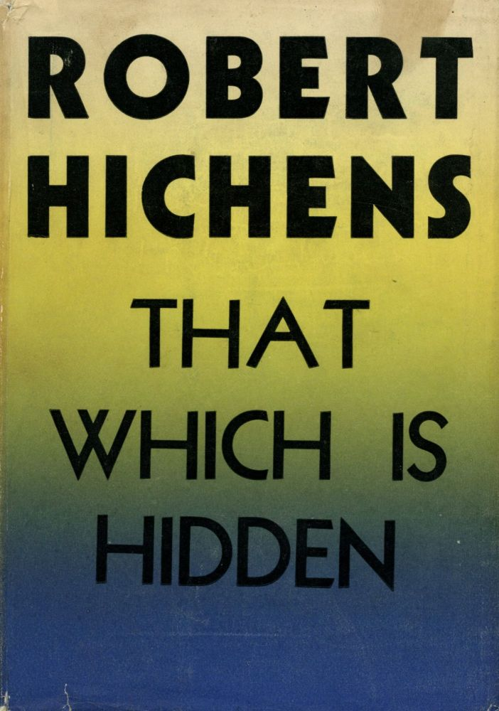 That Which is Hidden. Robert HICHENS.