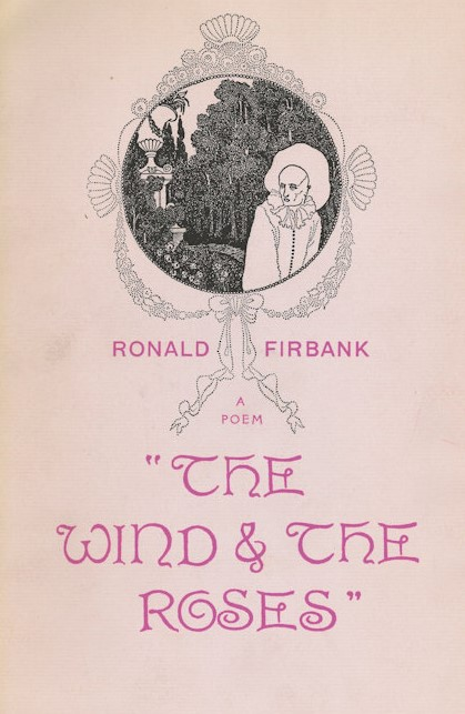 The wind & the roses. Ronald FIRBANK.