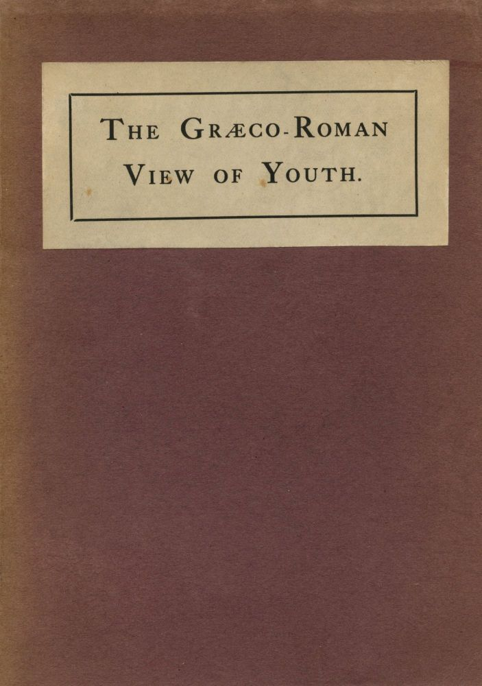 The Graeco-Roman View of Youth. George Cecil IVES.