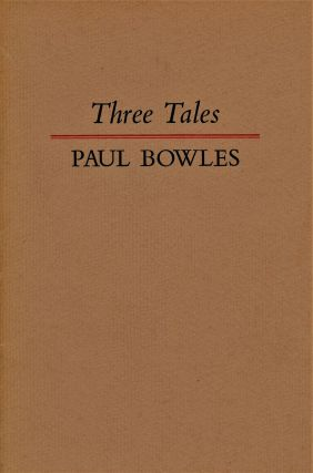 Three Tales. Paul BOWLES