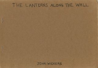 The Lanterns Along the Wall. John WIENERS
