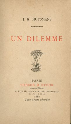 Un Dilemme. J. K. HUYSMANS