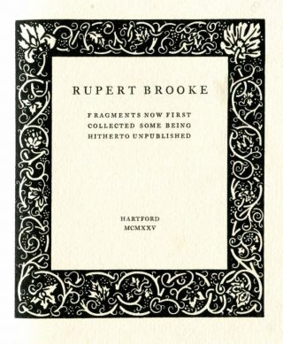 Fragments Now First Collected Some Being Hitherto Unpublished. Rupert BROOKE