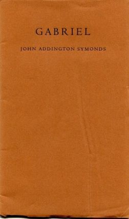 Gabriel. John Addington SYMONDS.