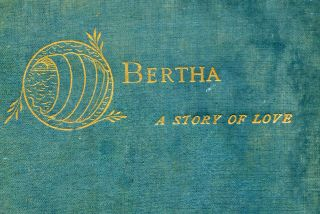 Bertha: a story of love. Charles SAYLE