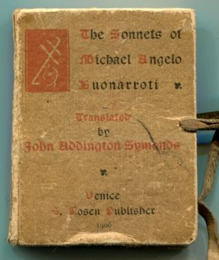 The Sonnets of Michael Angelo Buonarroti. John Addington SYMONDS.