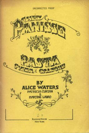 Chez Panisse Pasta, Pizza And Calzone. Alice WATERS, Richard Olney