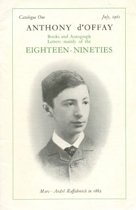 Books and Autograph Letters mainly of the Eighteen-Nineties. Anthony D'OFFAY